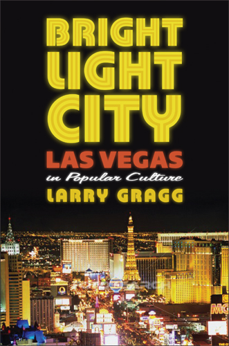 'Bright Light City,' by S&T historian Larry Gragg, was published in April 2013