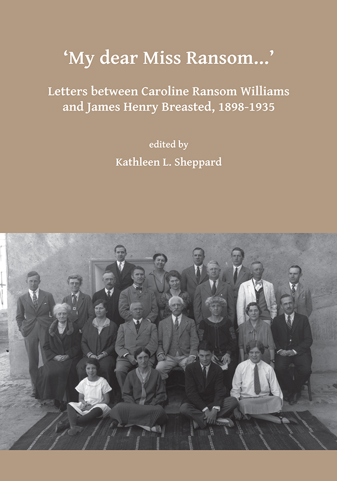 """In the history of archaeology, it was the men who went out into the exotic fields to dig in the dirt and make exciting discoveries; women usually stayed back in the institutions to do the maintenance work of curating the collections and performing administrative duties,"" says Dr. Kathleen Sheppard, who edited the book ""My Dear Miss Ransom..."" about one of those overlooked female Egyptologists."