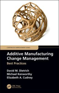 Dr. Elizabeth Cudney is one of the authors of the book Additive Manufacturing Change Management: Best Practices