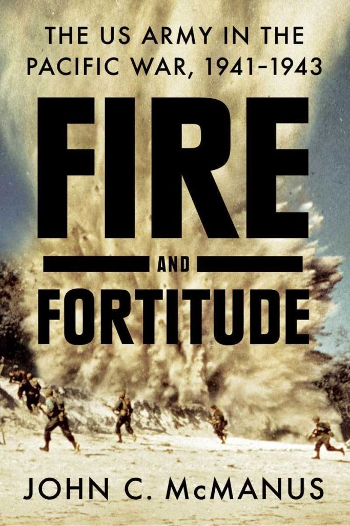 Fire and Fortitude is military historian John McManus' newest book, and his first to examine the Pacific Theater of World War II.