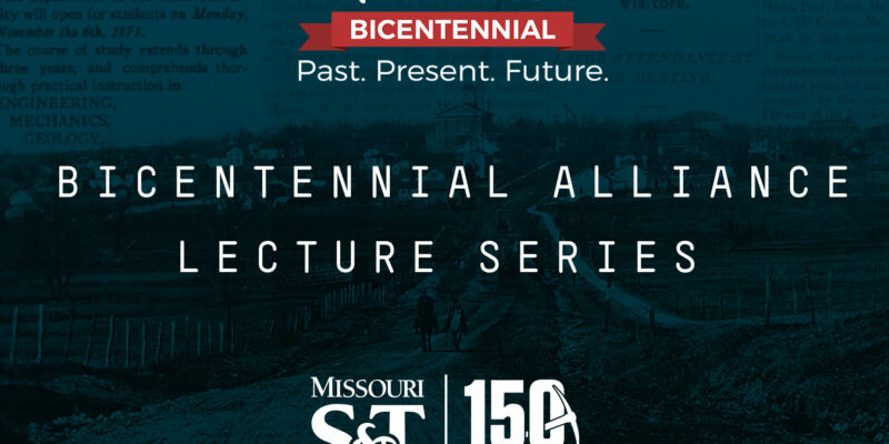 Missouri S&T 150th events a part of statewide Bicentennial Alliance